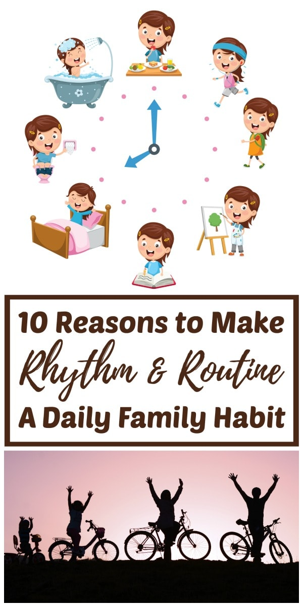 reasons to make rhythm and routine a habit in the home