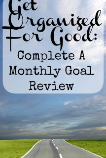 Get Organized For Good: Complete A Monthly Goal Review