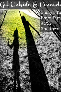 Get Outside & Connect: 5 Ways To Have Fun With Shadows