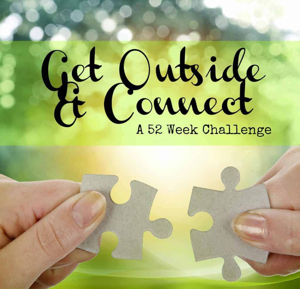 Get outside & connect -- a 52 week challenge
