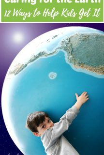 Caring for the Earth: 12 Ways to Help Kids Get It