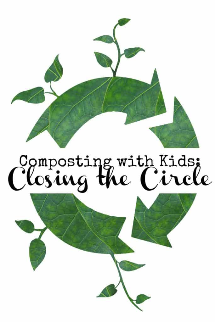Composting with Kids: Closing the Circle