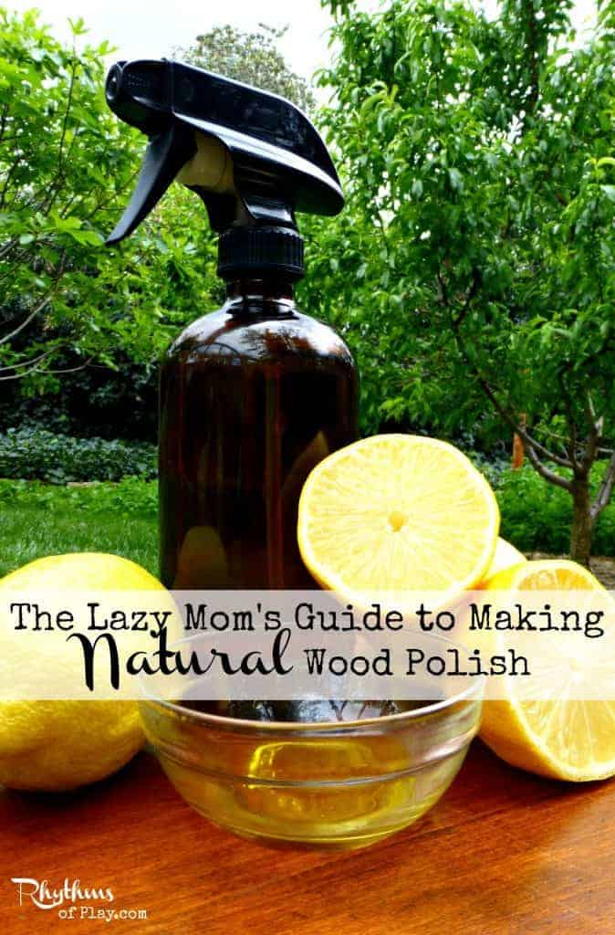 The lazy mom39s guide to making natural wood polish for Homemade organic furniture polish