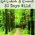 Get Outside & Connect: 30 Days Wild