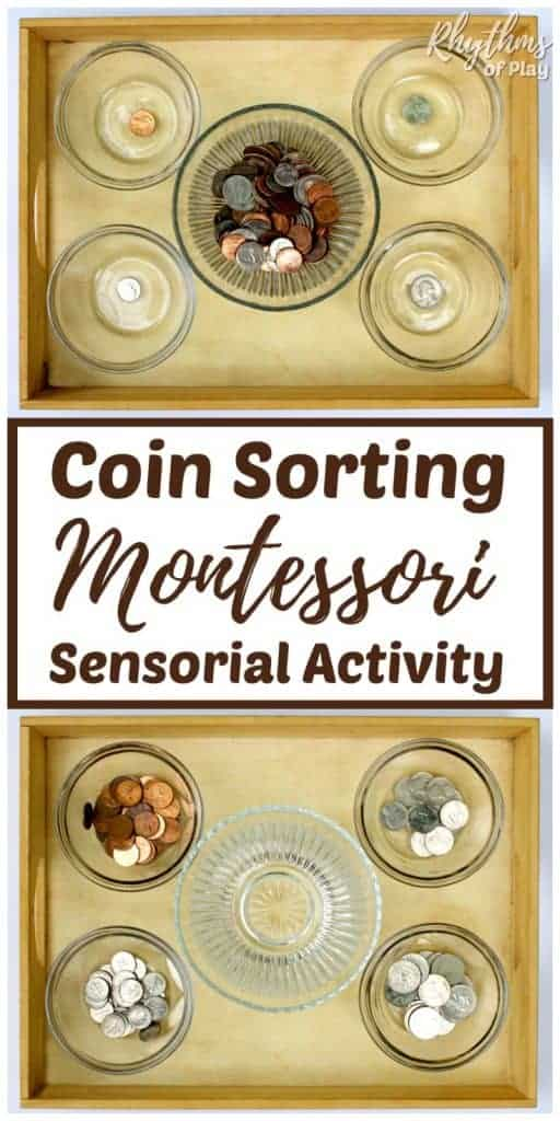 Montessori sensorial exercises such as coin sorting help children develop and refine the senses. Sorting coins or money as a homeschool activity will help kids develop problem-solving skills, independence and the beginnings of rational thought.