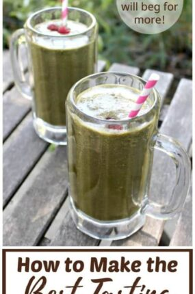 The Best Tasting Green Smoothie Ever - Even Your Kids Will Beg For More!