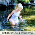 Get Outside & Connect: Play in a Creek