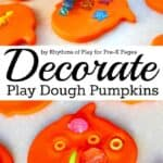 Create and Decorate Play Dough Pumpkins