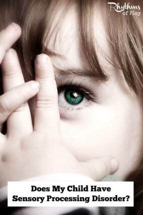 Does My Child Have Sensory Processing Disorder