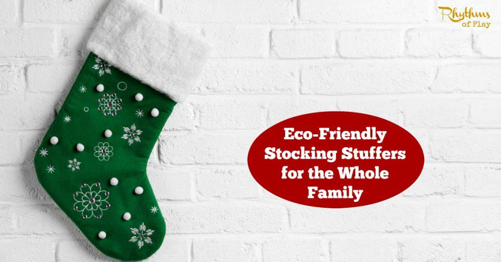 Eco friendly stocking stuffers for the whole family rhythms of play solutioingenieria Images