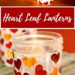 DIY Heart Leaf Lanterns
