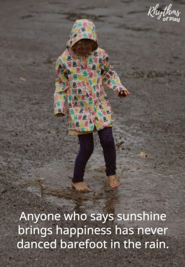 """kid dancing in rain puddle barefoot with quote, """"Anyone who says sunshine brings happiness has never danced barefoot in the rain."""