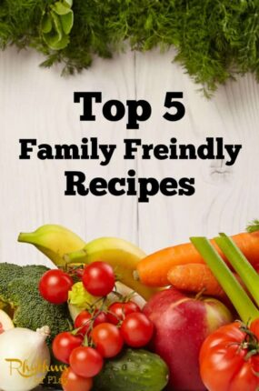 Top five recipes the whole family will love!