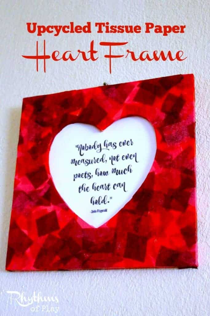 Upcycled Tissue Paper Heart Frame | Rhythms of Play
