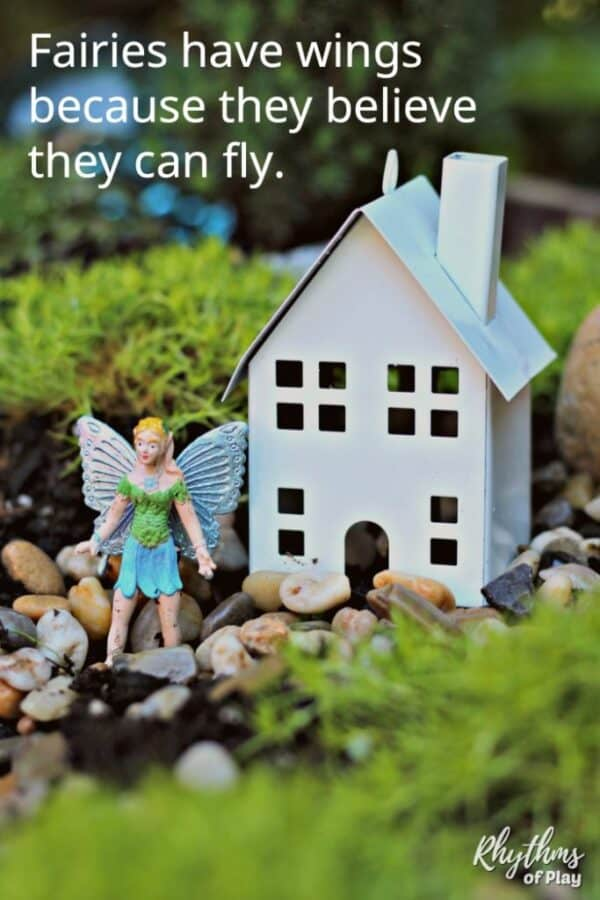 DIY fairy garden - Fairies have wings because they believe they can fly. Quote by Nell of Rhythms of Play