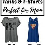 Super Cute Tank Tops and T-Shirts Perfect for Mom