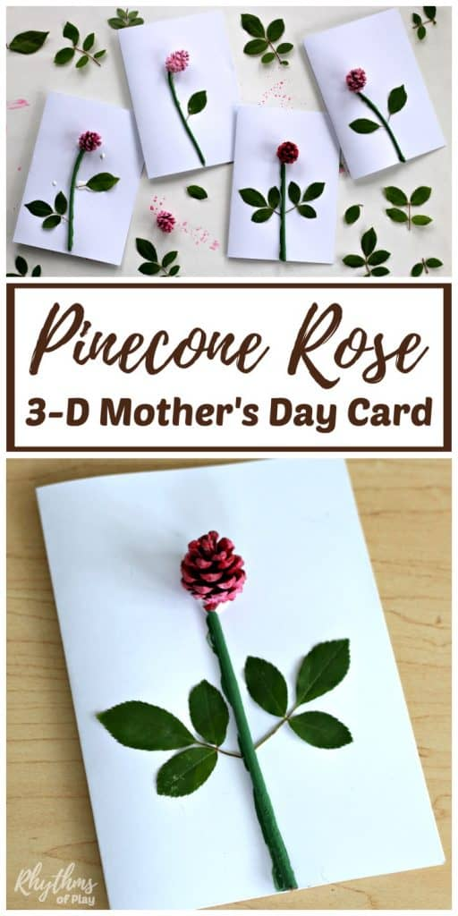 DIY pinecone rose 3-D Mother's day card kids make. Moms, grandmas, and nanas love receiving homemade cards from the children they love on Mother's Day! An easy handmade craft project perfect for little hands.