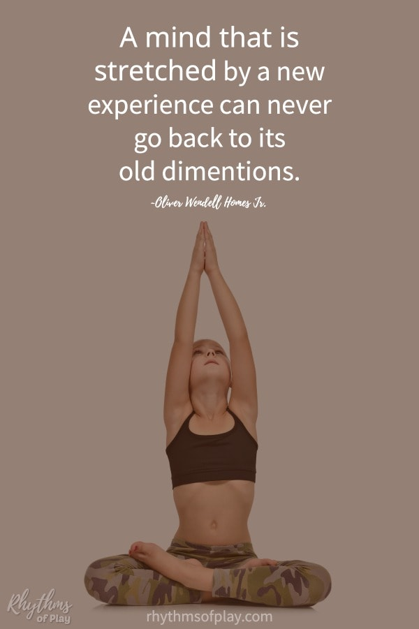 "FREE yoga videos for kids: ""A mind that is stretched by a new experience can never go back to its original dimensions."""