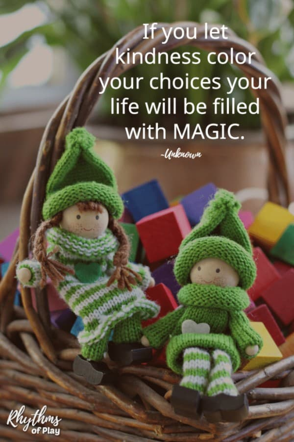 """Green elves for kindness on basket with quote: """"If you let kindness color your choices your life will be filled with magic."""""""