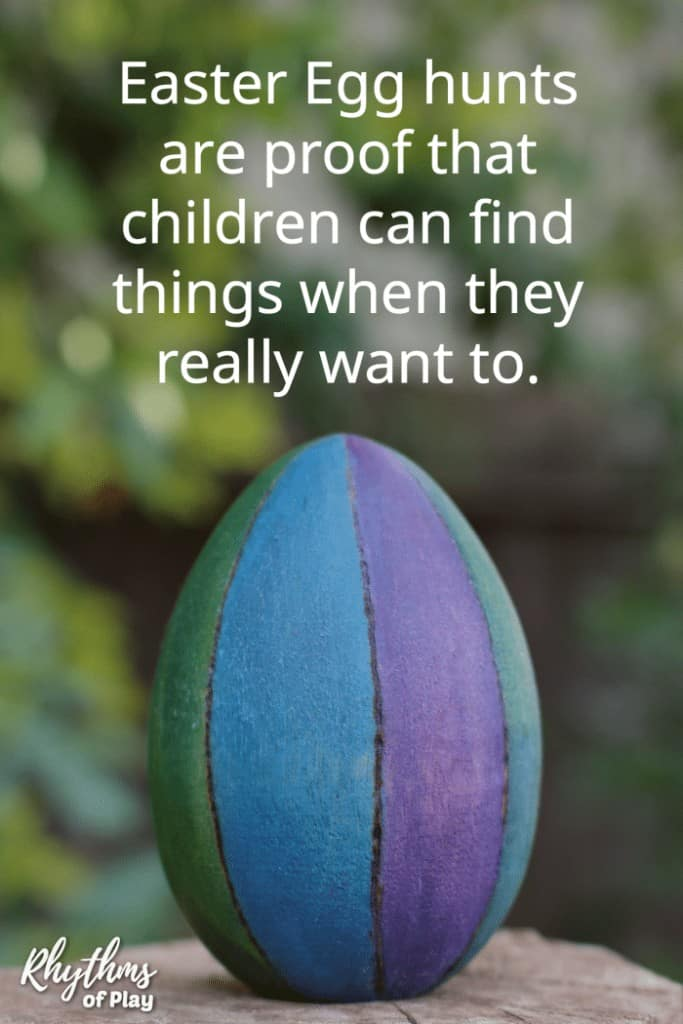 Egg hunts are proof that children can find things when they want to.