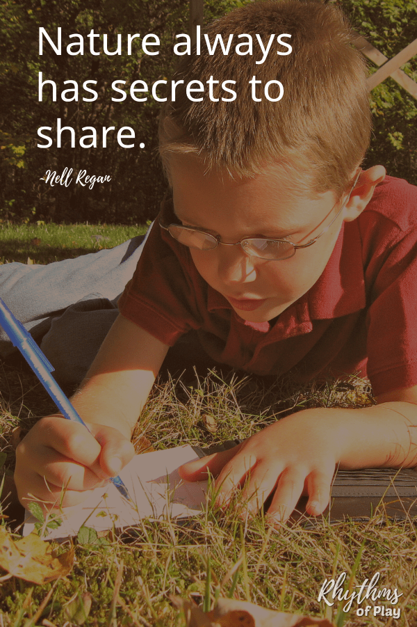 "Kid writing in nature journal with quote, ""Nature always has secrets to share."" ~Nell Regan Founder of Rhythms of Play"