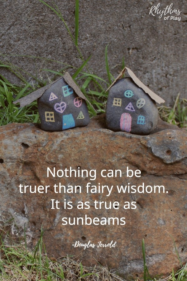 """Painted rocks made into fairy garden houses with quote """"Nothing can be truer than fairy wisdom. It is as true as sunbeams."""""""