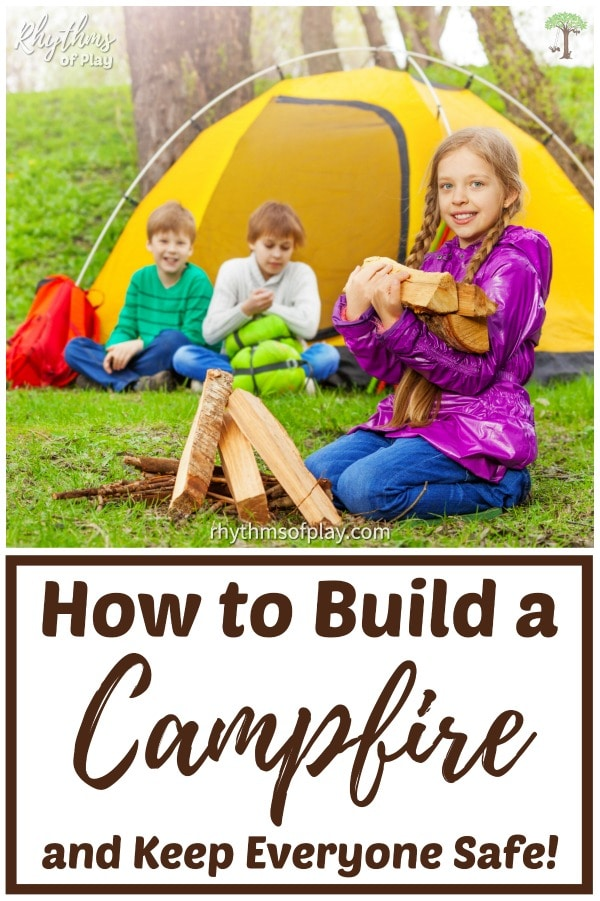 how to build a campfire and keep everyone safe camping or on bonfire night