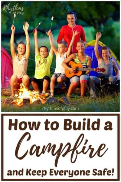 how to build a campfire and keep everyone safe camping and on bonfire night