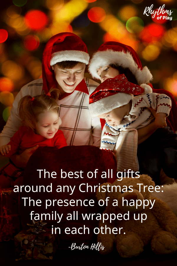 "Christmas gift ideas - ""The best of all gifts around any Christmas tree: The presence of a happy family all wrapped up in each other."" quote meme pin"