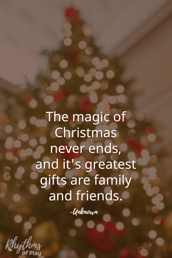 the magic of christmas never ends and its greatests gifts are family and friends