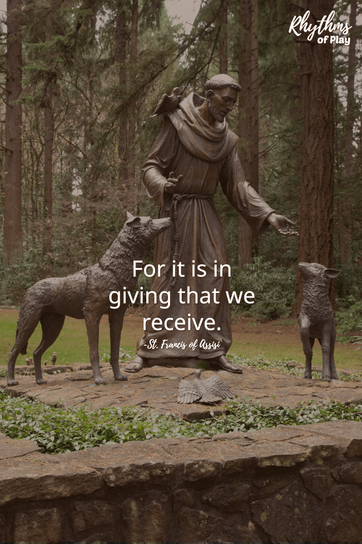 """For it is in giving that we receive."" St Francis quote"