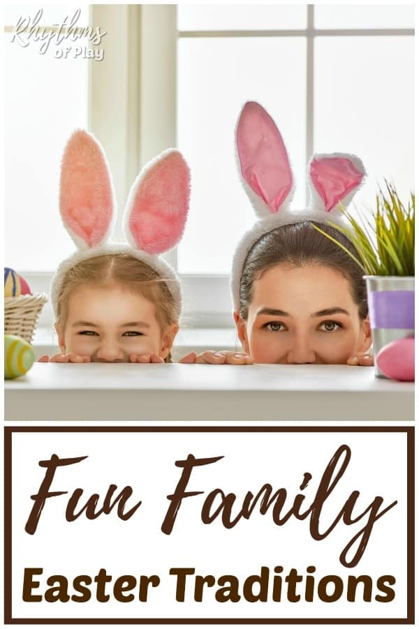 Family Easter traditions and fun things to do on Easter