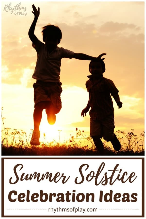 Celebration Of Signs And Marks Human >> Summer Solstice Celebration Ideas Rhythms Of Play