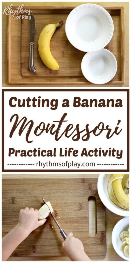 present banana cutting Montessori materials and cut a banana