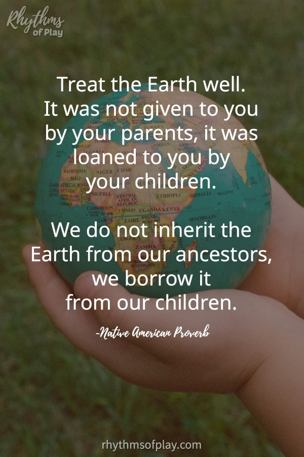 "Child's hands holding Earth with quote, "" Treat the Earth well. It was not given to you by your parents, it was loaned to you by your children. We do not inherit the Earth from our ancestors, we borrow it from our children."""