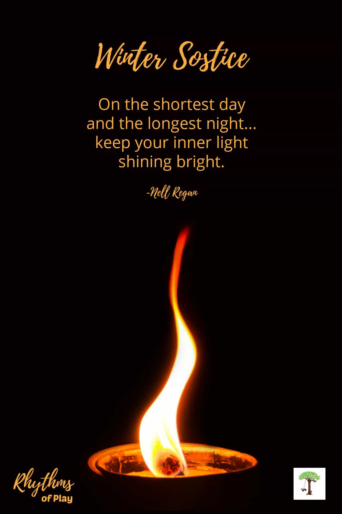 """Candle flame with poem """"On the shortest day and the longest night, keep your inner light shining bright."""" Winter solstice poem by Nell Regan"""