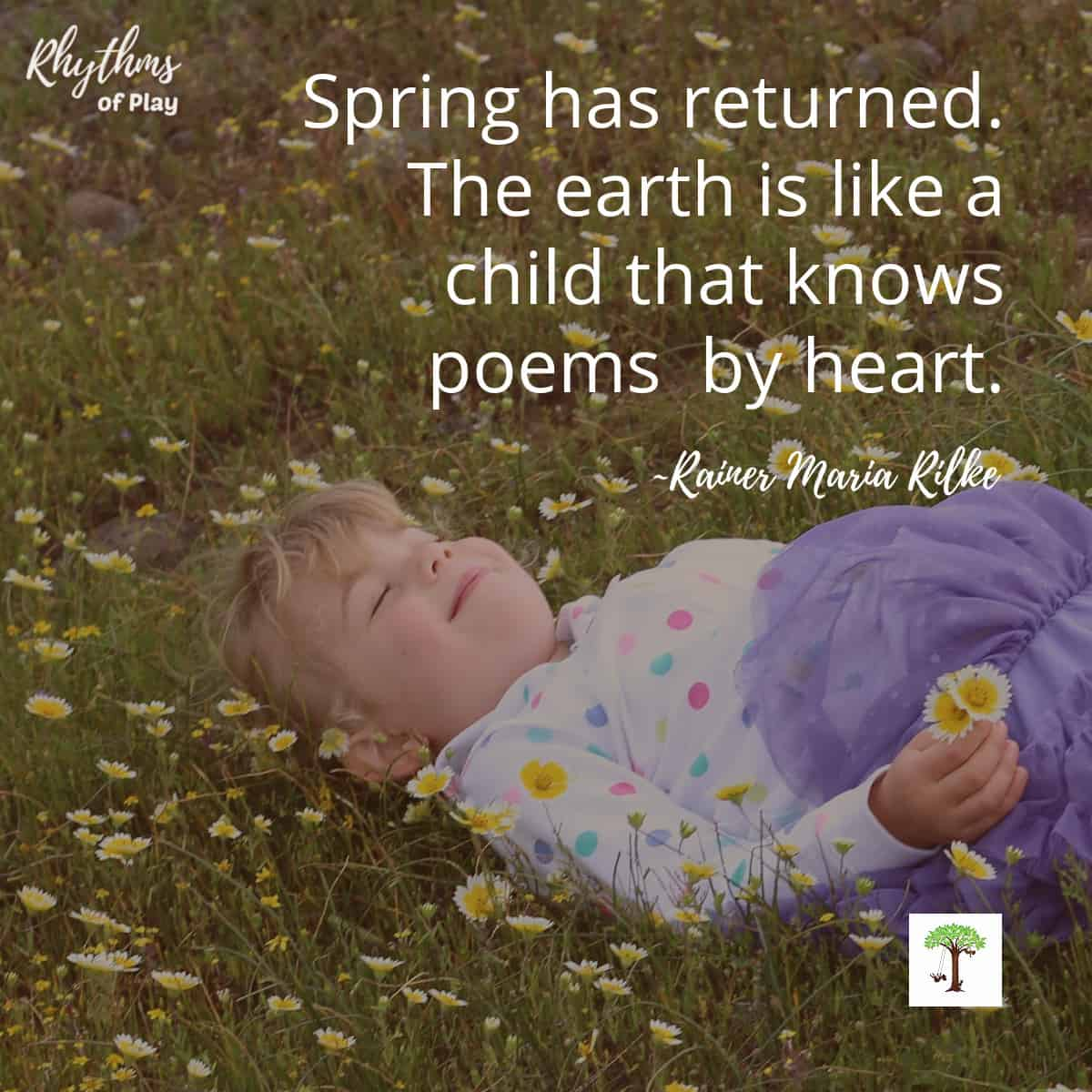"""preschool girl laying down in a field of wildflowers with quote, """"Spring has returned. The earth is like a child that knows poems by heart."""""""