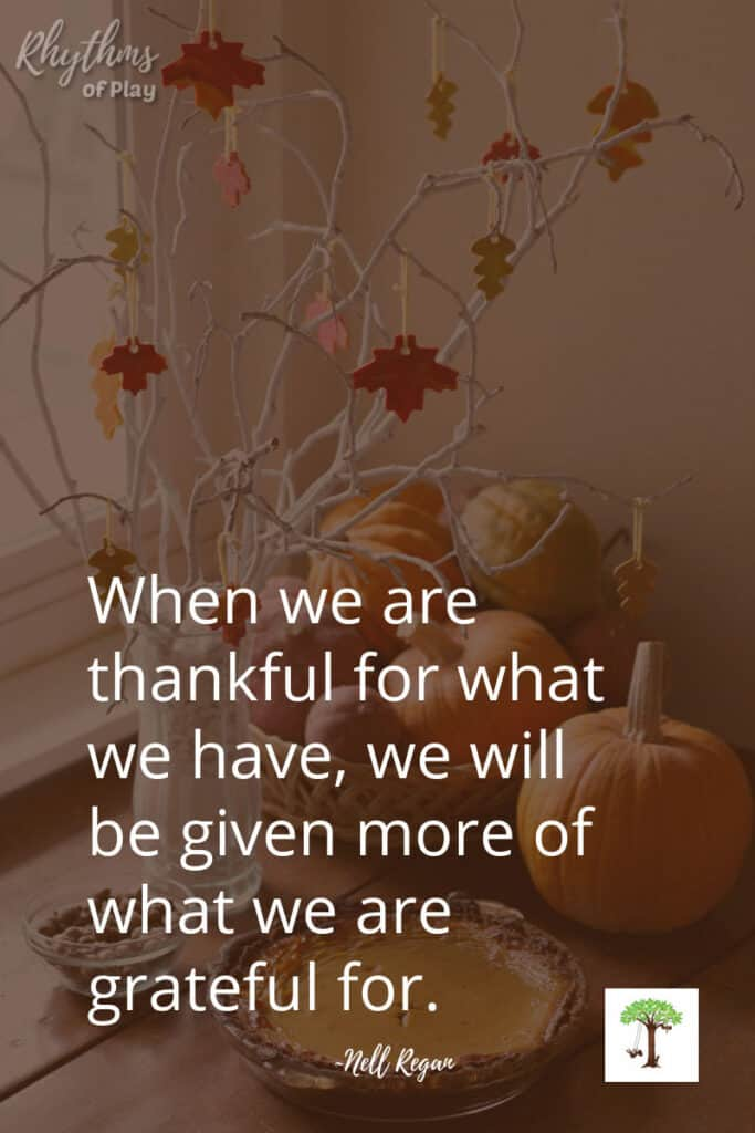 Thanksgiving gratitude quote about thankfulness by Nell Regan (founder of Rhythms of Play)